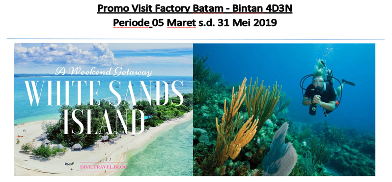 Promo Visit Factory Batam - Bintan 4D3N